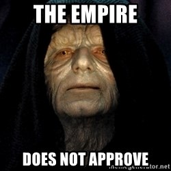 Star Wars Emperor - The empire does not approve