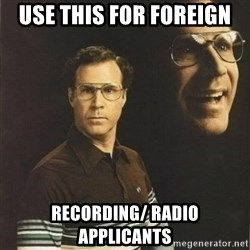 will ferrell - use this for foreign recording/ radio applicants