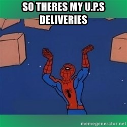 60's spiderman - so theres my u.p.s deliveries