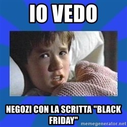 "i see dead people - io vedo negozi con la scritta ""black friday"""