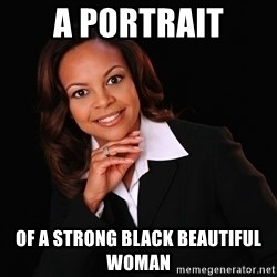 Irrational Black Woman - A portrait of a strong black beautiful woman