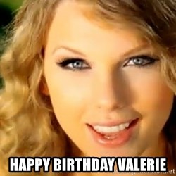 Taylor Swift -  Happy Birthday Valerie