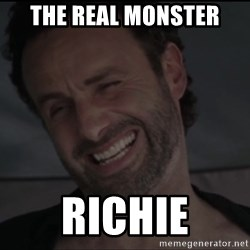 RICK THE WALKING DEAD - THE REAL MONSTER RICHIE