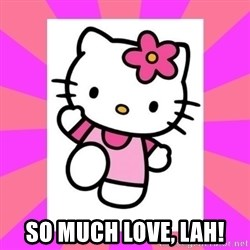 Hello Kitty -  so much love, lah!