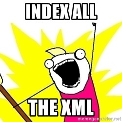 X ALL THE THINGS - Index all THE XML
