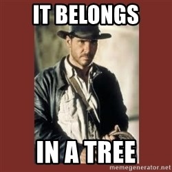 Indiana Jones - It Belongs In a Tree