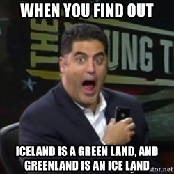 Surprised Cenk - When you find out Iceland is a green land, and Greenland is an ice land