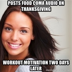 Good Girl Gina - posts food coma audio on thanksgiving workout motivation two days later