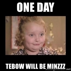 Honey BooBoo - One Day Tebow will be minzzz