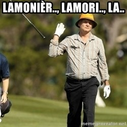 Fuck It Bill Murray - LAMONIÈR.., LAMORI.., LA..