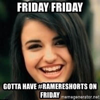 Friday Derp - Friday Friday Gotta have #RamereShorts on Friday