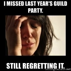 todays problem crying woman - I missed last year's guild party. Still regretting it.