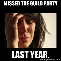 todays problem crying woman - Missed the guild party Last Year.