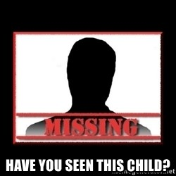Missing person -  Have you seen this Child?