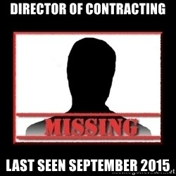 Missing person - DIRECTOR OF CONTRACTING LAST SEEN SEPTEMBER 2015