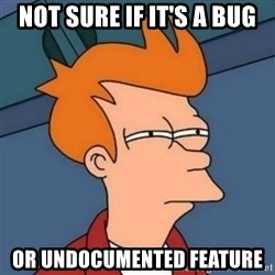 Not sure if troll - Not sure if it's a bug or undocumented feature
