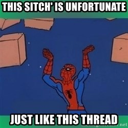 60's spiderman - this sitch' is unfortunate just like this thread