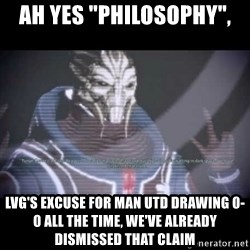 "Ah, Yes, Reapers - AH YES ""PHILOSOPHY"",  LVG'S EXCUSE FOR MAN UTD DRAWING 0-0 ALL THE TIME, WE'VE ALREADY DISMISSED THAT CLAIM"