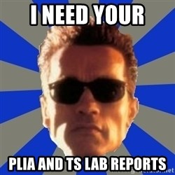 Terminator 2 - I need your  PLIA and TS lab reports