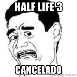 scared yaoming - half life 3 cancelado