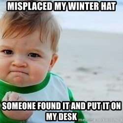 fist pump baby - Misplaced my winter hat someone found it and put it on my desk