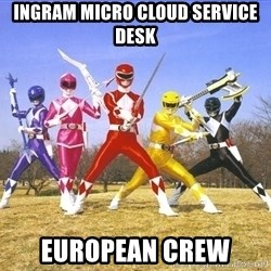 Power Ranger meme - Ingram Micro Cloud Service Desk European crew