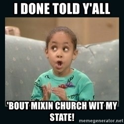 Raven Symone - I done told y'all 'bout mixin church wit my state!