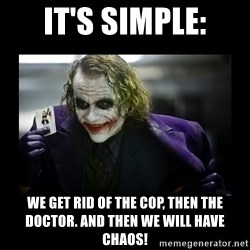 Kill Batman Joker - it's simple: we get rid of the cop, then the doctor. and then we will have chaos!