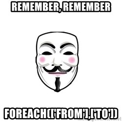 Anon - Remember, remember foreach(['from'],['to'])