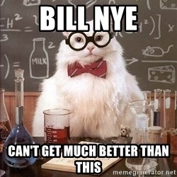 Chemist cat - bill nye can't get much better than this