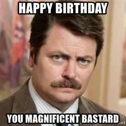 history ron swanson - Happy Birthday You Magnificent Bastard