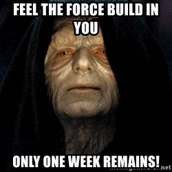 Star Wars Emperor - feel the force build in you only one week remains!