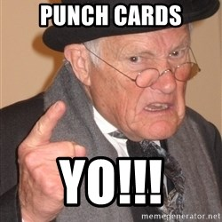 Angry Old Man - PUNCH CARDS YO!!!