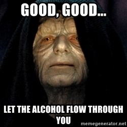 Star Wars Emperor - Good, Good... Let the alcohol flow through you