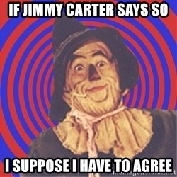 Argument Strawman - if jimmy carter says so i suppose i have to agree