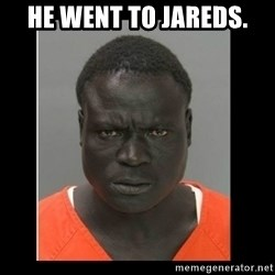 scary black man - He went to Jareds.