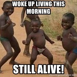 african children dancing - woke up living this morning still alive!