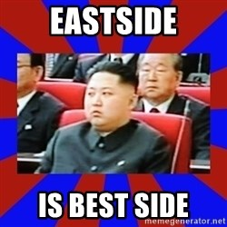 kim jong un - Eastside Is best side