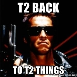 Arnold Schwarzenegger i will be back - T2 Back To T2 Things