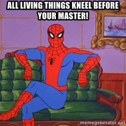 spider manf - All Living Things Kneel Before Your Master!