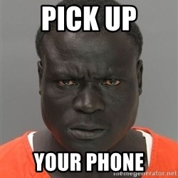 Jailnigger - PICK UP YOUR PHONE