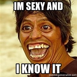 Crazy funny - IM SEXY AND I KNOW IT