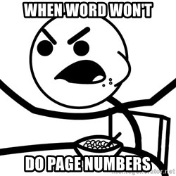Cereal Guy Angry - When word won't do page numbers