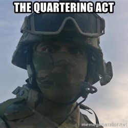 Aghast Soldier Guy - the quartering act