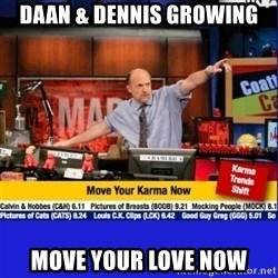 Move Your Karma - DAAN & DENNIS GROWING MOVE YOUR LOVE NOW