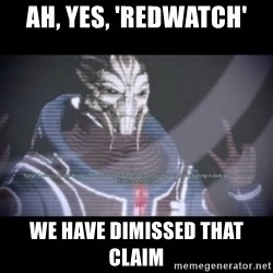 Ah, Yes, Reapers - Ah, yes, 'redwatch' we have dimissed that claim