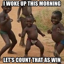 african children dancing - I woke up this morning Let's count that as win