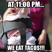 little girl swing - At 11:00 PM... We Eat TACOs!!!