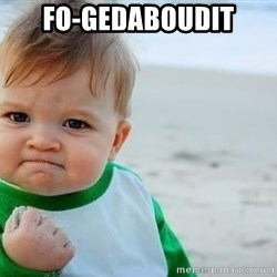 fist pump baby - fo-gedaboudit