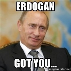 pravdaoputine - Erdogan got you...